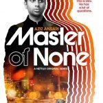 Master of None Resumen de la serie Una joya para entender la vida